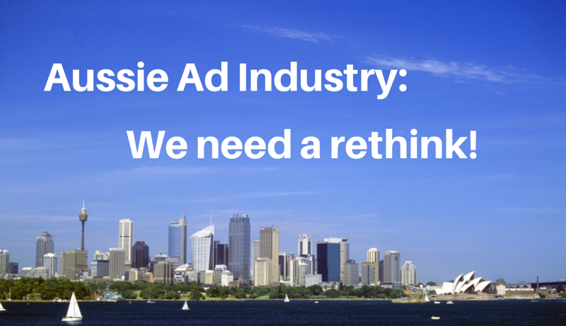 Aussie Advertising Industry Needs A Rethink