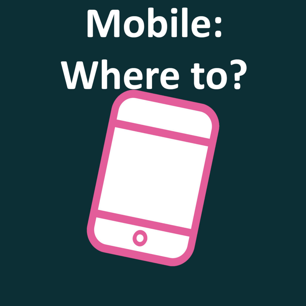 We are constantly online today so mobile platforms cannot be disregarded. That's where the internet is going.
