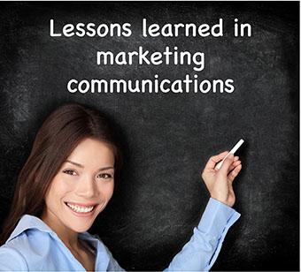 Looking back at my many years in marketing communications and some lessons learned