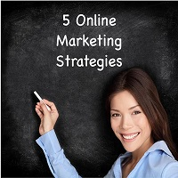 5 Online Marketing Strategies Every Entrepreneur Should Know